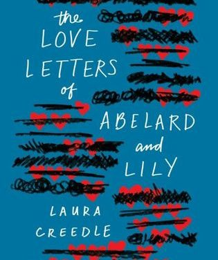 Review: The Love Letters of Abelard and Lily by Laura Creedle